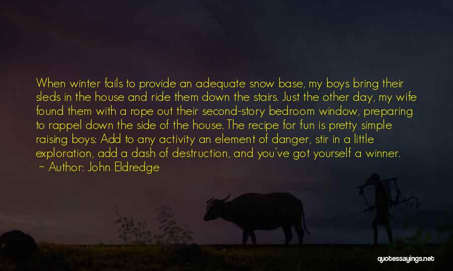 Bring Yourself Down Quotes By John Eldredge