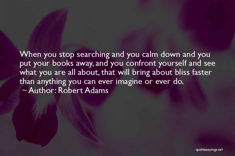 Bring Yourself Down Quotes By Robert Adams