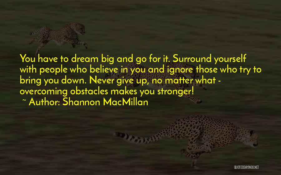 Bring Yourself Down Quotes By Shannon MacMillan