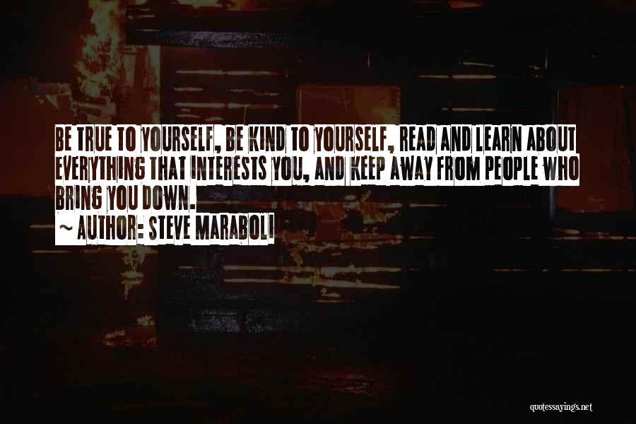 Bring Yourself Down Quotes By Steve Maraboli
