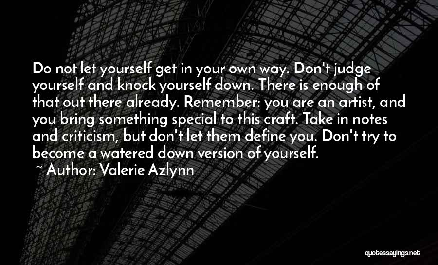 Bring Yourself Down Quotes By Valerie Azlynn