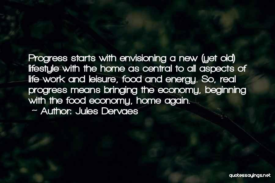 Bringing Work Home Quotes By Jules Dervaes