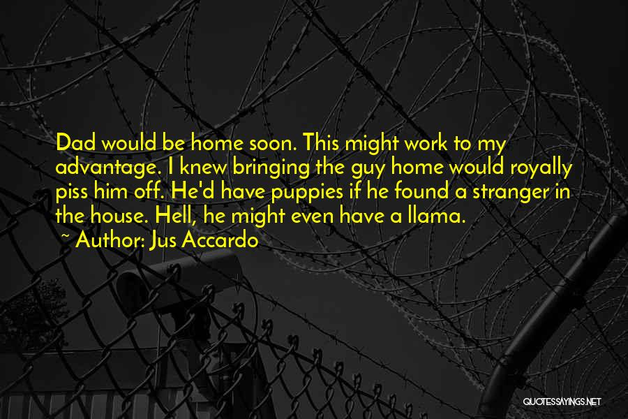 Bringing Work Home Quotes By Jus Accardo