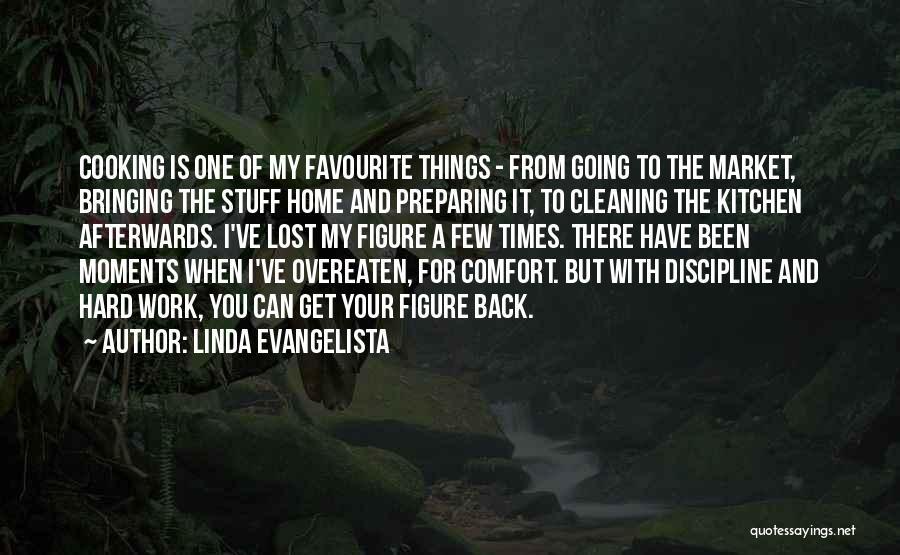 Bringing Work Home Quotes By Linda Evangelista
