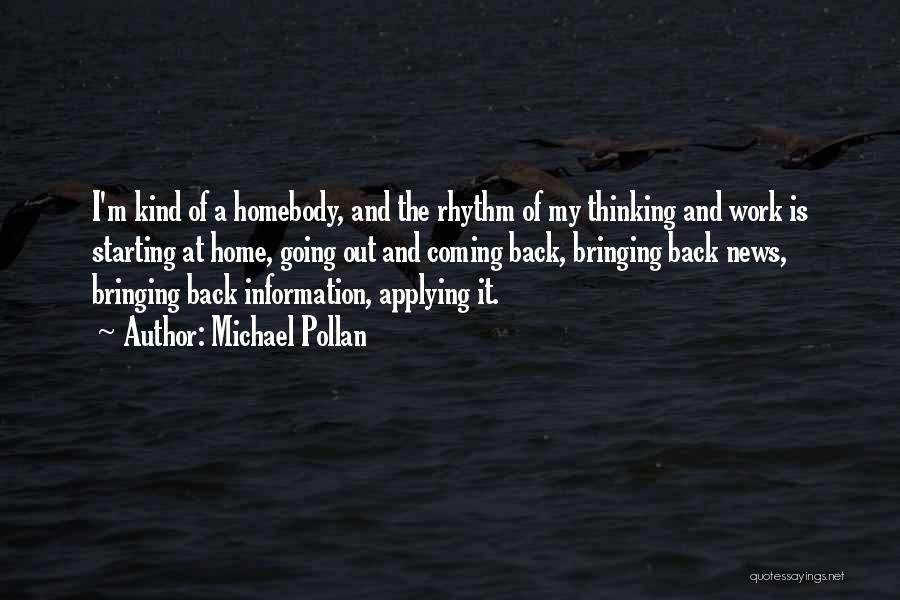 Bringing Work Home Quotes By Michael Pollan