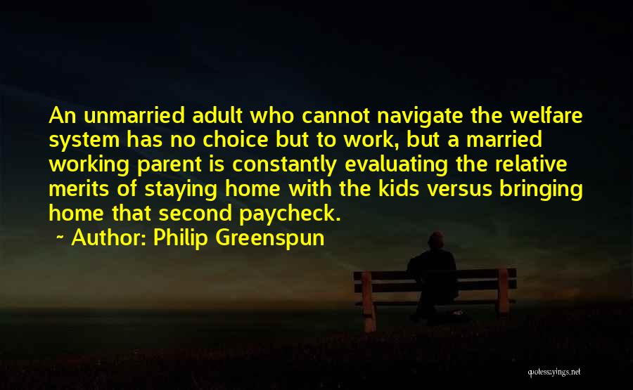 Bringing Work Home Quotes By Philip Greenspun