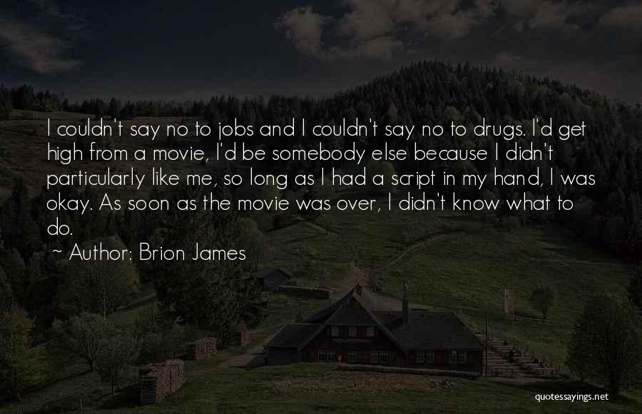 Brion James Quotes 2114237