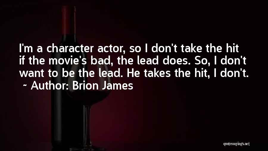 Brion James Quotes 2221101