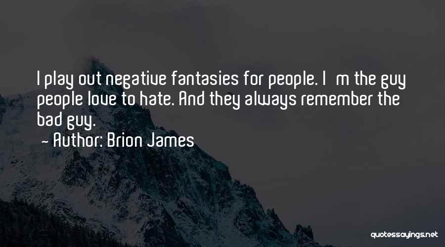 Brion James Quotes 614871