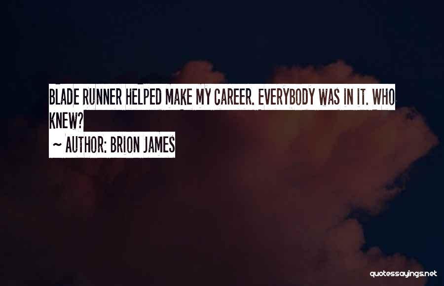 Brion James Quotes 743973