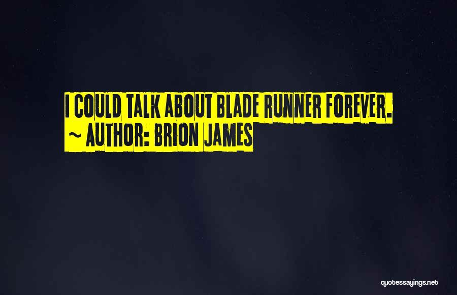 Brion James Quotes 964046