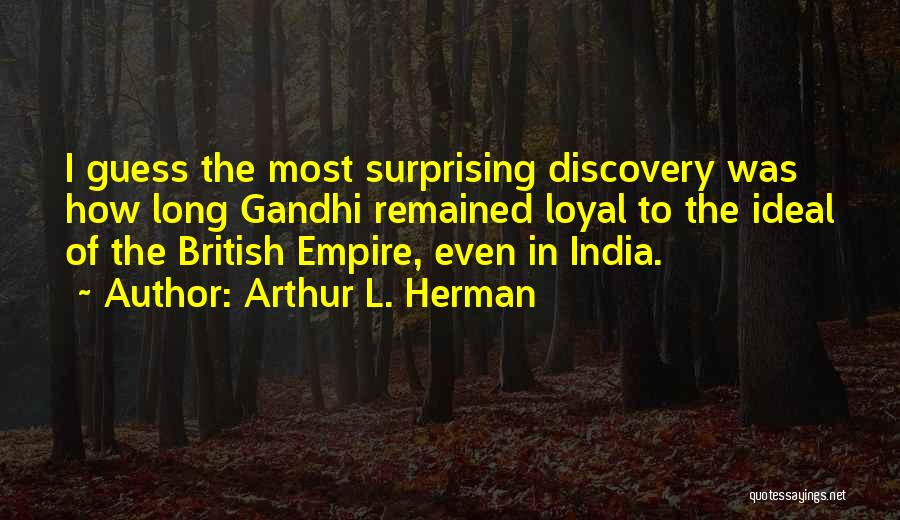 British Empire In India Quotes By Arthur L. Herman