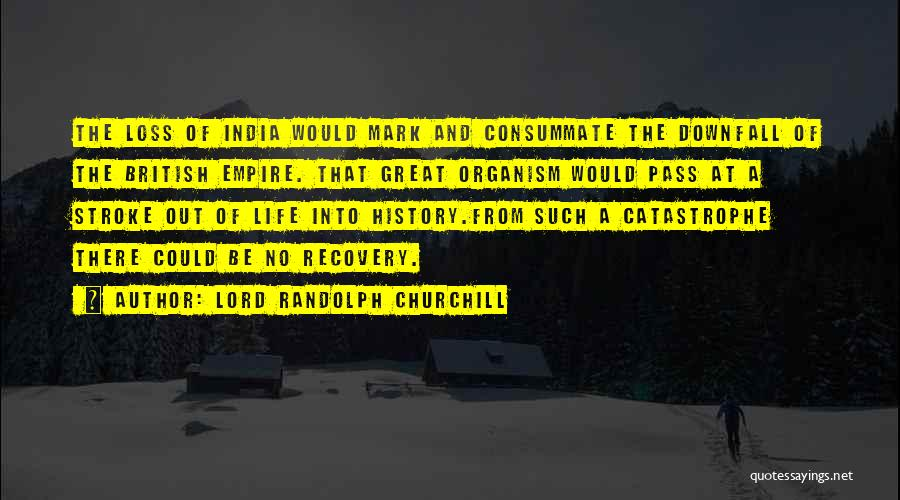British Empire In India Quotes By Lord Randolph Churchill