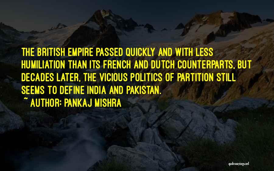 British Empire In India Quotes By Pankaj Mishra