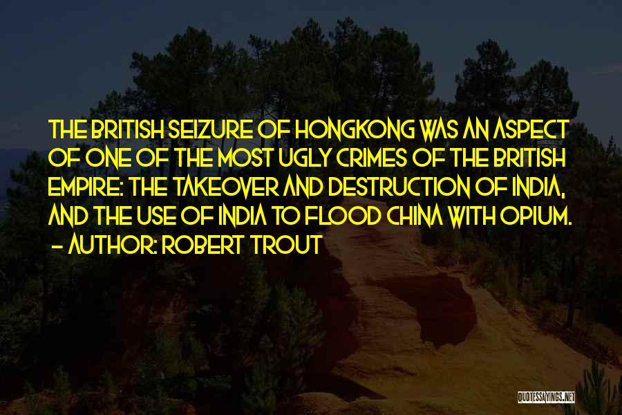 British Empire In India Quotes By Robert Trout
