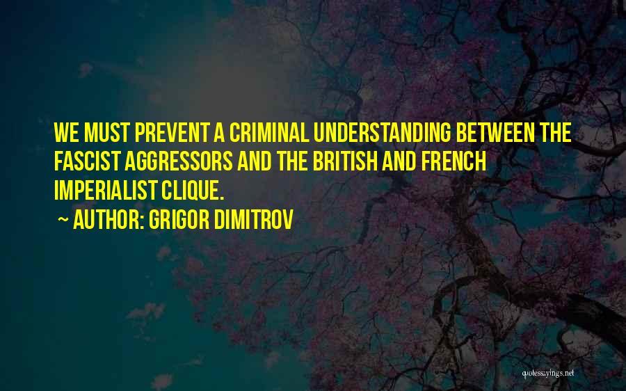 British Imperialist Quotes By Grigor Dimitrov