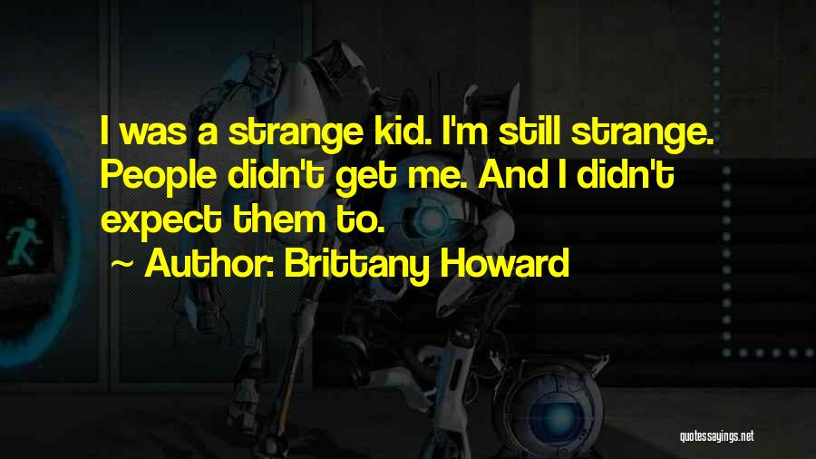 Brittany Howard Quotes 1616380