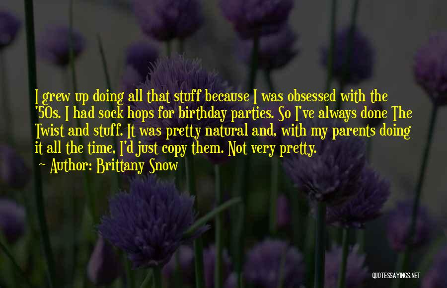 Brittany Snow Quotes 1001805