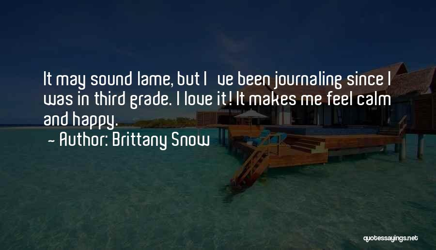 Brittany Snow Quotes 1107162