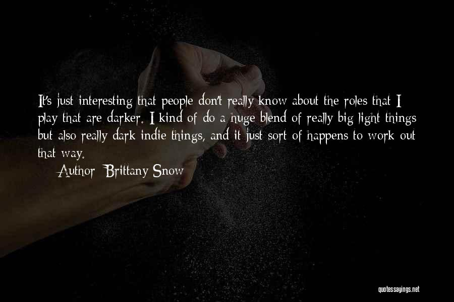 Brittany Snow Quotes 137488