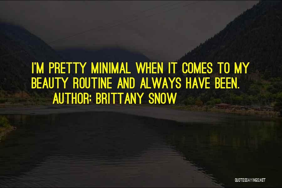 Brittany Snow Quotes 1443819