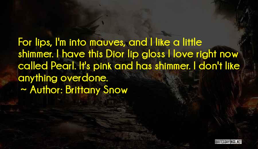 Brittany Snow Quotes 1479501