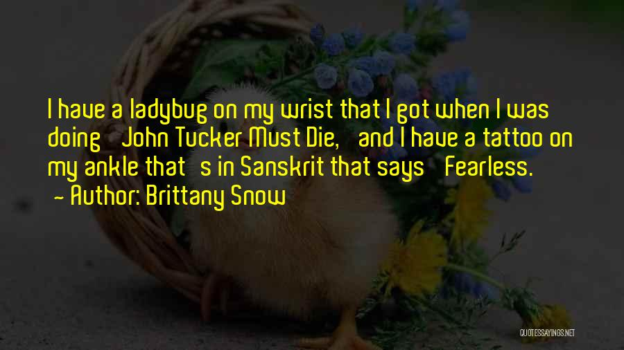 Brittany Snow Quotes 148497