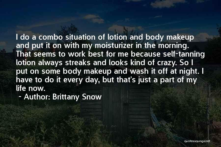 Brittany Snow Quotes 1486288
