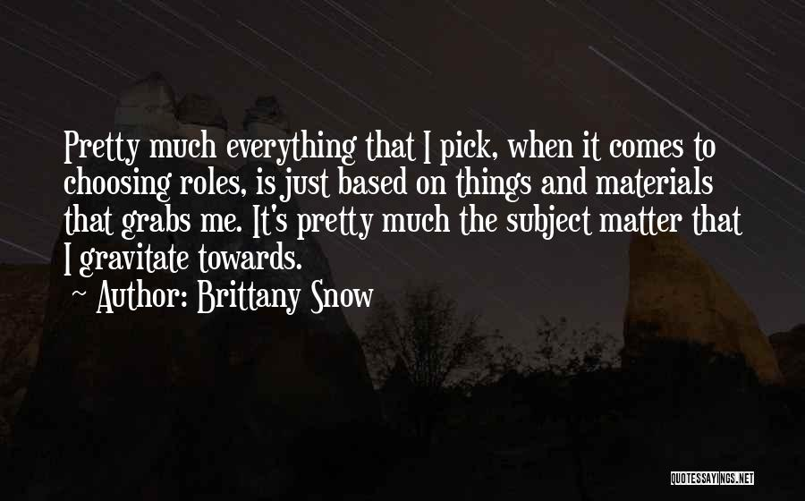 Brittany Snow Quotes 150076