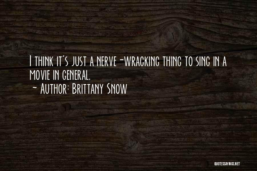 Brittany Snow Quotes 1632246