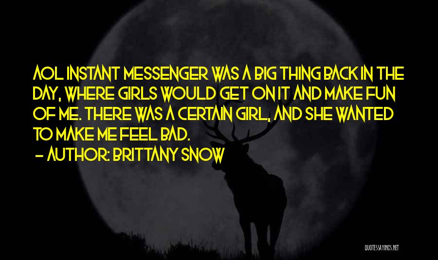 Brittany Snow Quotes 1854901