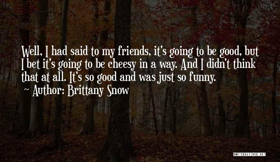 Brittany Snow Quotes 2015002