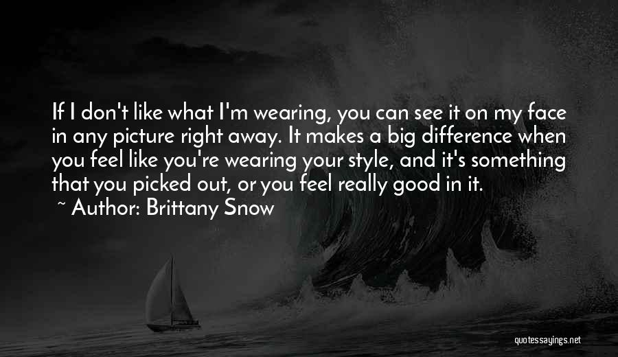 Brittany Snow Quotes 2177016