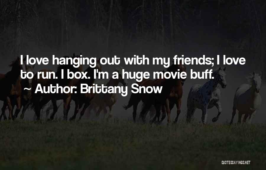 Brittany Snow Quotes 228444