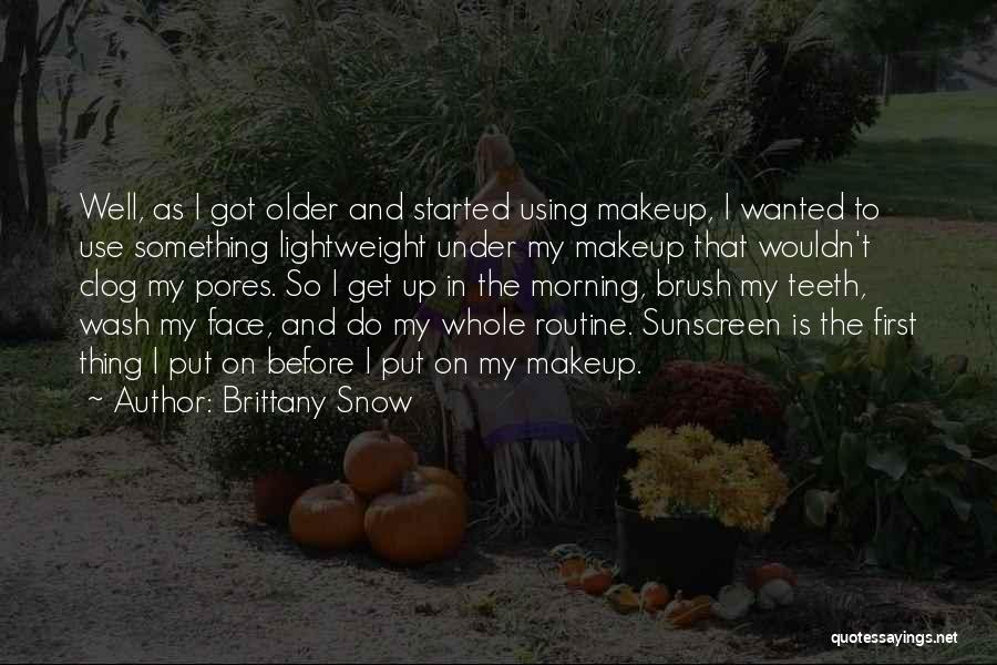 Brittany Snow Quotes 286214
