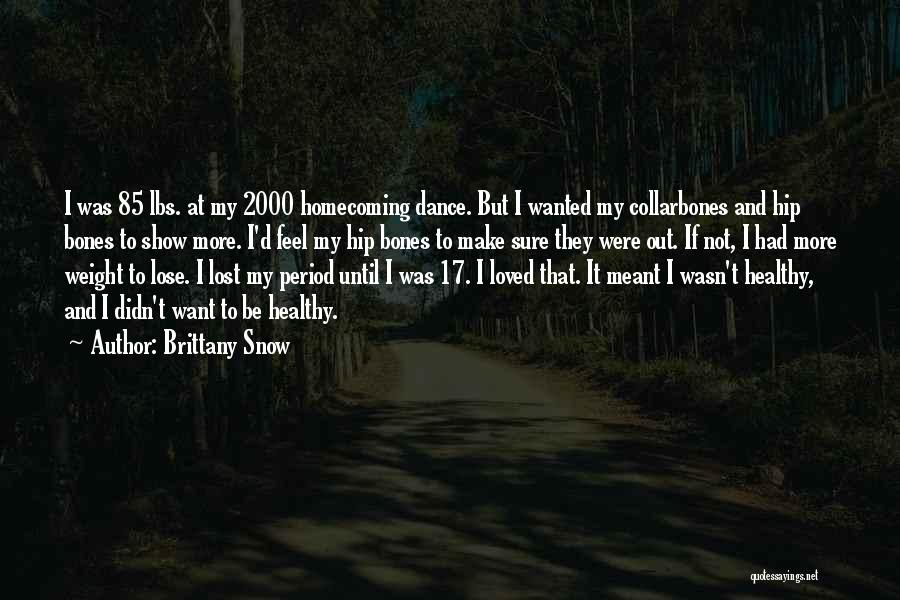 Brittany Snow Quotes 361290