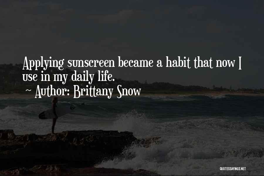 Brittany Snow Quotes 440074