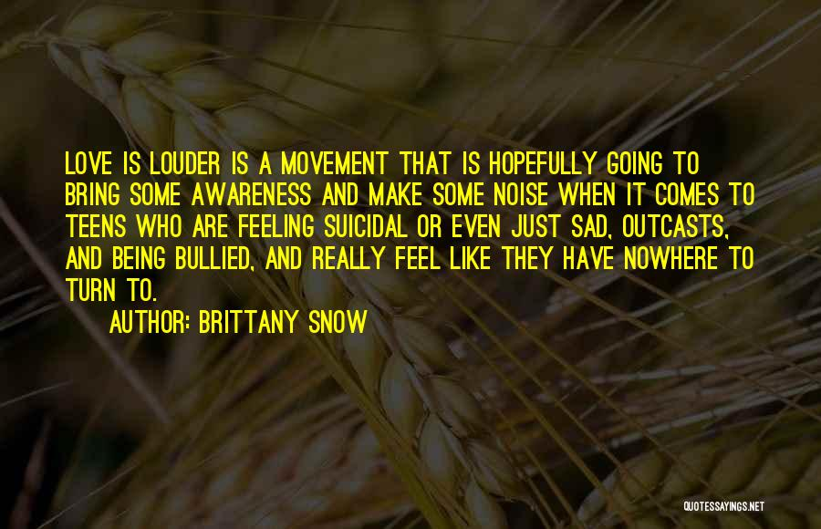 Brittany Snow Quotes 553121
