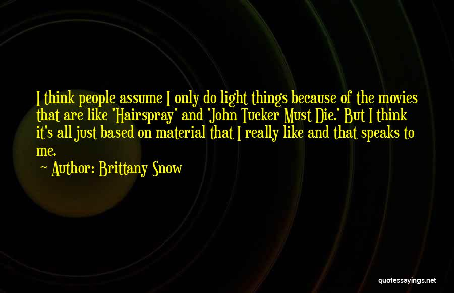 Brittany Snow Quotes 644745