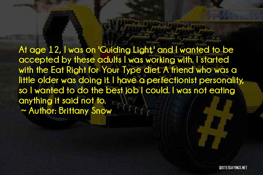 Brittany Snow Quotes 678223