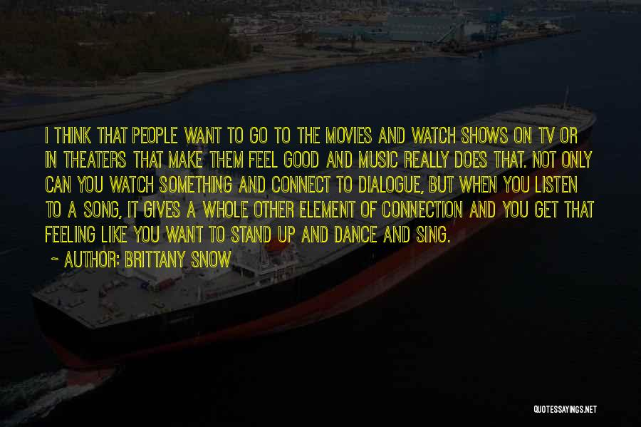 Brittany Snow Quotes 862343
