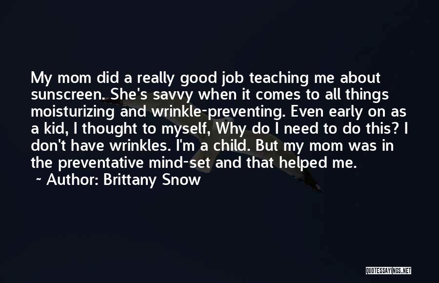 Brittany Snow Quotes 911404