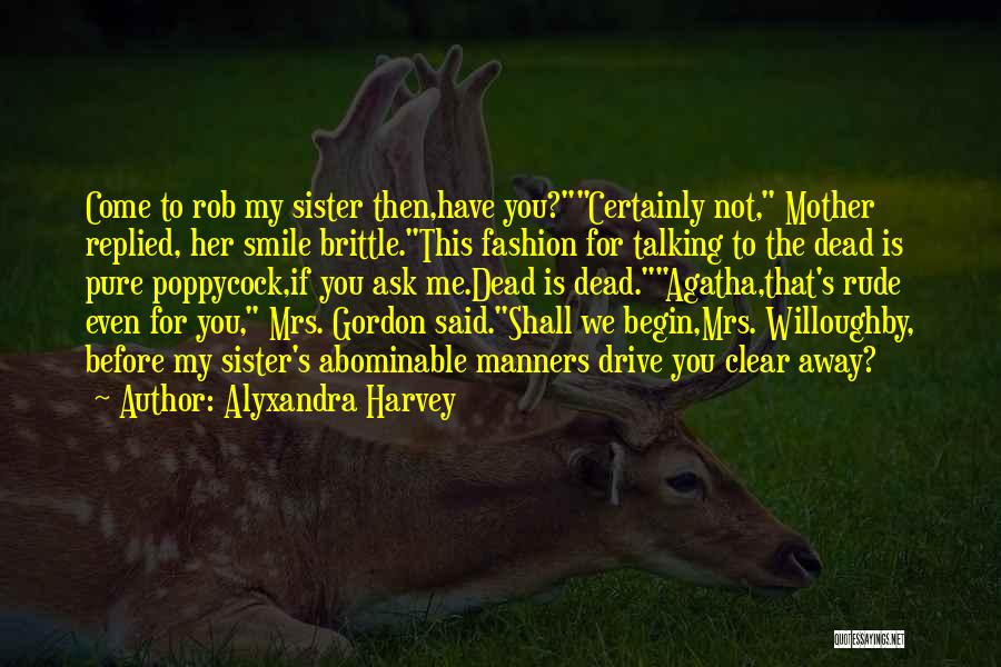 Brittle Quotes By Alyxandra Harvey