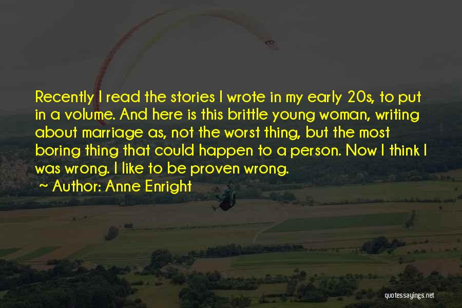 Brittle Quotes By Anne Enright