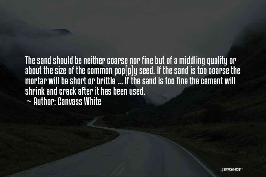 Brittle Quotes By Canvass White