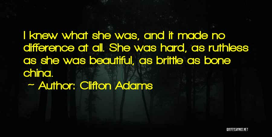 Brittle Quotes By Clifton Adams