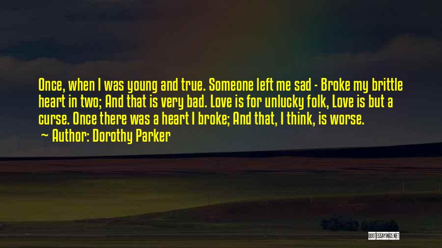 Brittle Quotes By Dorothy Parker