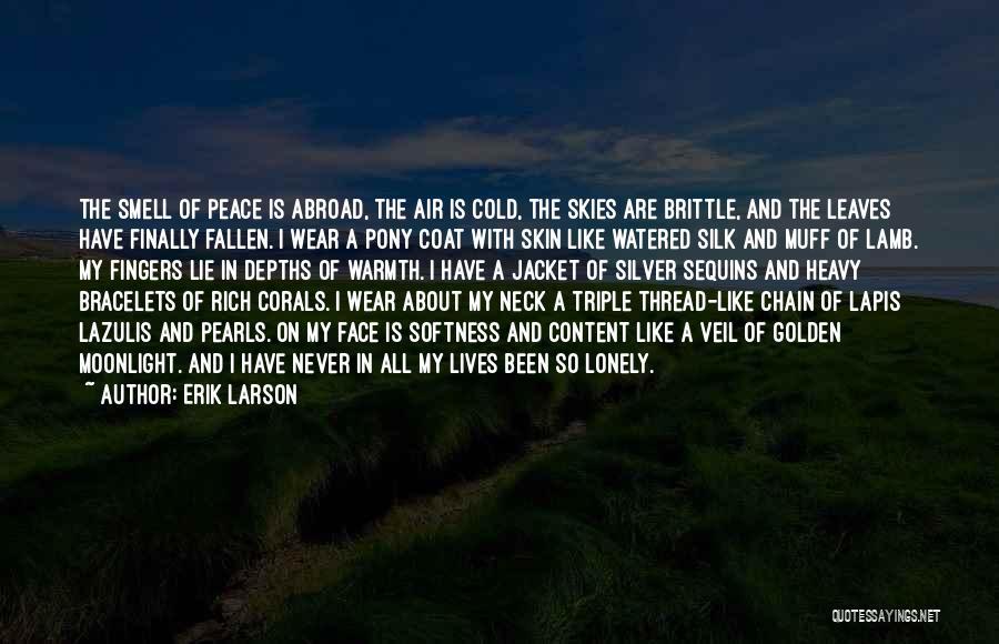 Brittle Quotes By Erik Larson