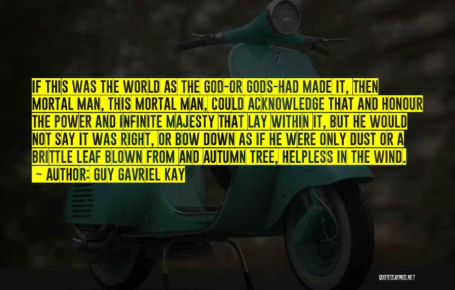 Brittle Quotes By Guy Gavriel Kay
