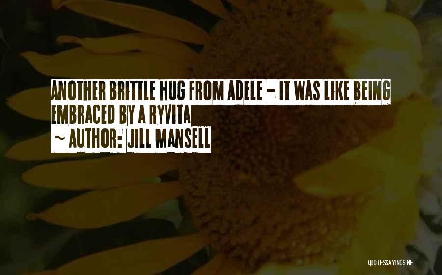 Brittle Quotes By Jill Mansell